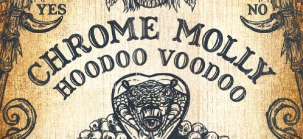 Chrome Molly (GB) – Hoodoo Voodoo