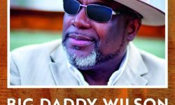 Big Daddy Wilson (USA) – Neckbone Stew