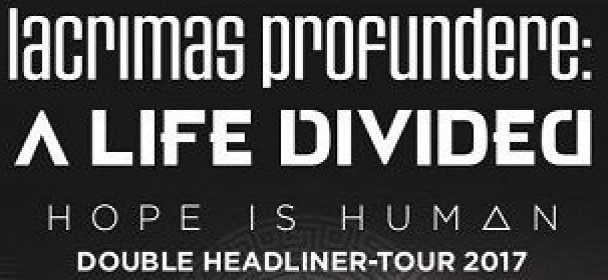 Vorbericht: Lacrimas Profundere & A Life Divided – Hope Is Human Tour 2017