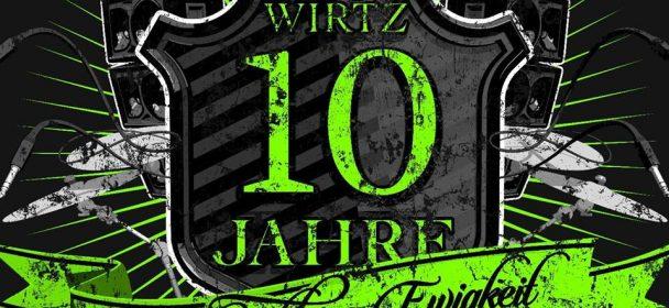 """Vorbericht: WIRTZ """"10 Jahre sind ´ne kleine Ewigkeit Tour 2017"""""""