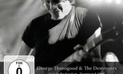 George Thorogood & The Destroyers (USA) – Live At Rockpalast, Dortmund 1980