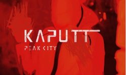 """PEAK CITY """"Kaputt"""" – Videoclip"""