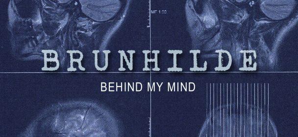 Brunhilde (De) – Behind My Mind