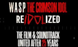 """W.A.S.P. – """"RE-IDOLIZED: The 25th Anniversary of The Crimson Idol""""! Film & Soundtrack united after 25 years"""