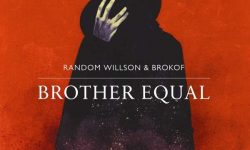 Random Willson & Brokof (USA & D) – Brother Equal