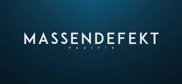 MASSENDEFEKT (DE) – Pazifik