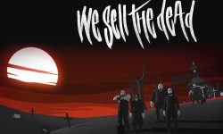 WE SELL THE DEAD – Heaven Doesn´t Want You And Hell Is Full