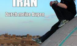 Iran durch meine Augen (Iran Through My Eyes)- Ein Film von Andi Rohde (Ohrenfeindt)